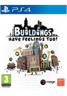 Buildings Have Feelings Too!... on PS4